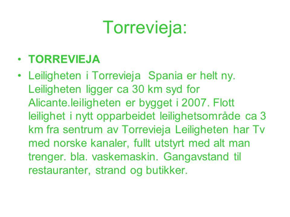 Torrevieja: TORREVIEJA Leiligheten i Torrevieja Spania er helt ny. Leiligheten ligger ca 30 km syd for Alicante.leiligheten er bygget i 2007. Flott le