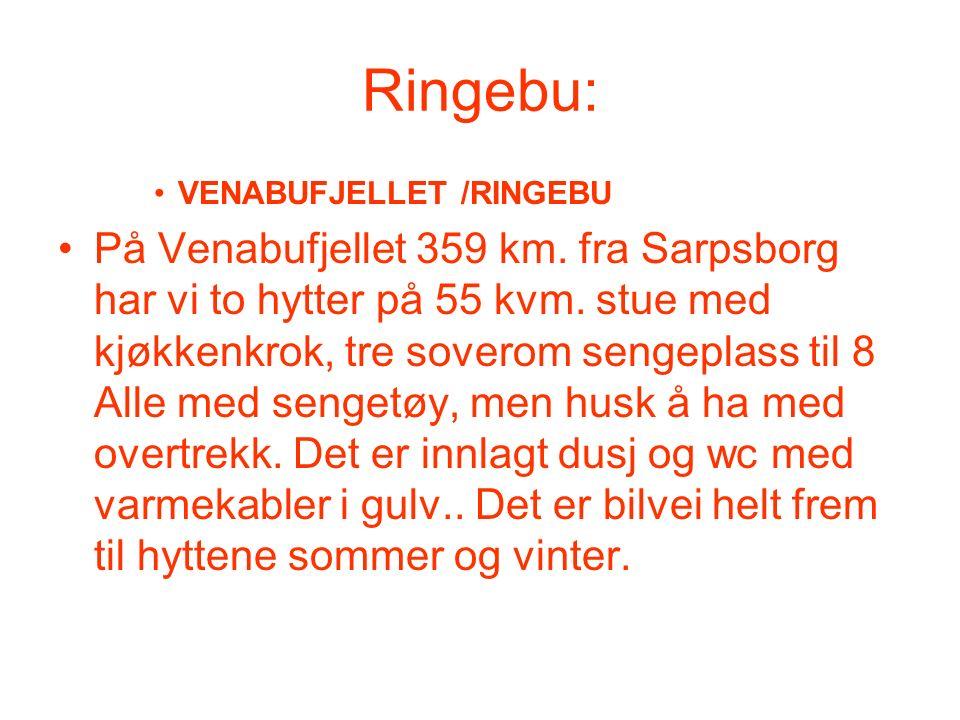 Ringebu: VENABUFJELLET /RINGEBU På Venabufjellet 359 km. fra Sarpsborg har vi to hytter på 55 kvm. stue med kjøkkenkrok, tre soverom sengeplass til 8
