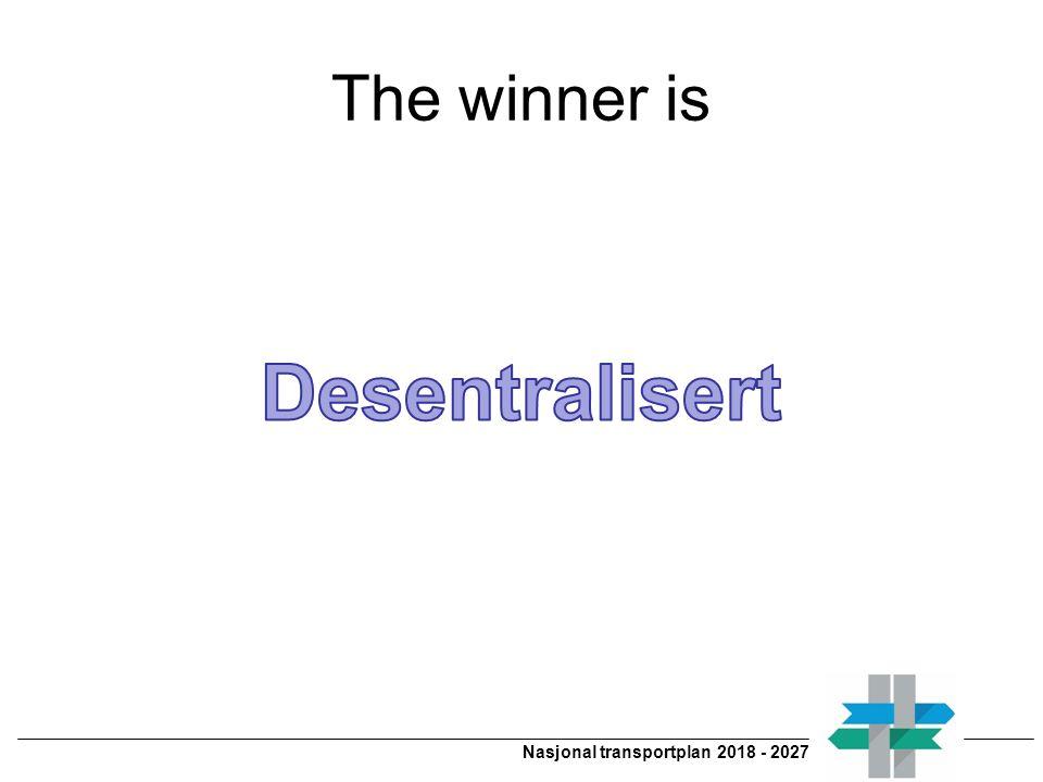 Nasjonal transportplan 2018 - 2027 The winner is