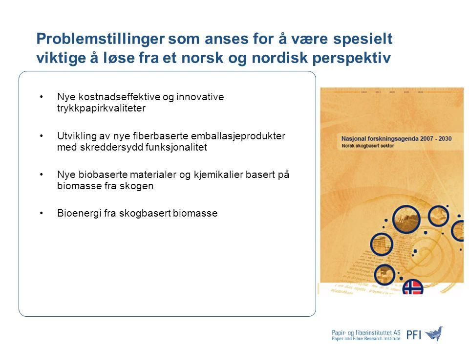 Problemstillinger som anses for å være spesielt viktige å løse fra et norsk og nordisk perspektiv Nye kostnadseffektive og innovative trykkpapirkvaliteter Utvikling av nye fiberbaserte emballasjeprodukter med skreddersydd funksjonalitet Nye biobaserte materialer og kjemikalier basert på biomasse fra skogen Bioenergi fra skogbasert biomasse