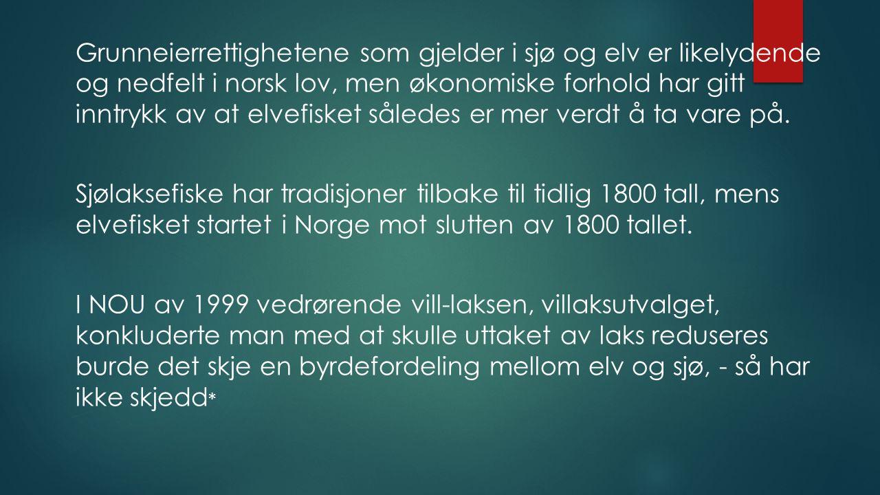 Grunneierrettighetene som gjelder i sjø og elv er likelydende og nedfelt i norsk lov, men økonomiske forhold har gitt inntrykk av at elvefisket sålede