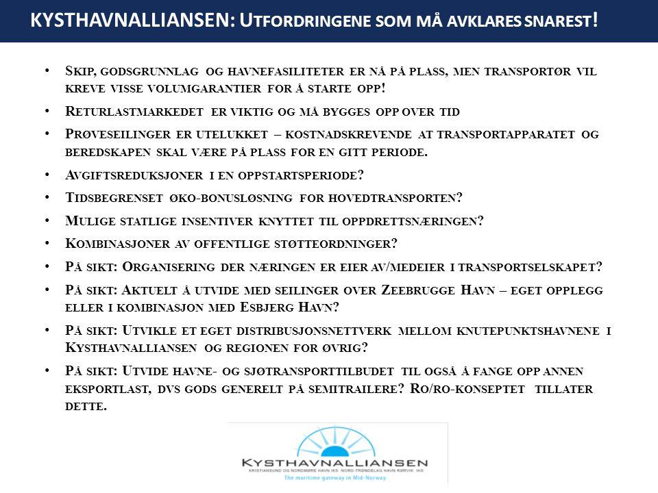 KYSTHAVNALLIANSEN: U TFORDRINGENE SOM MÅ AVKLARES SNAREST .