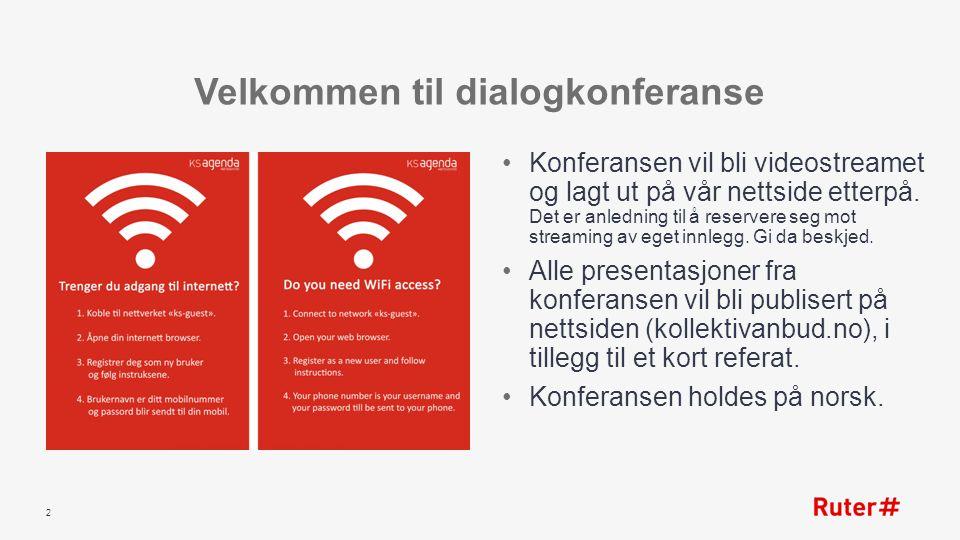 Velkommen til dialogkonferanse Konferansen vil bli videostreamet og lagt ut på vår nettside etterpå. Det er anledning til å reservere seg mot streamin