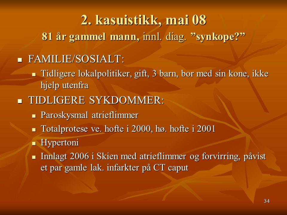 34 2. kasuistikk, mai 08 81 år gammel mann, innl.