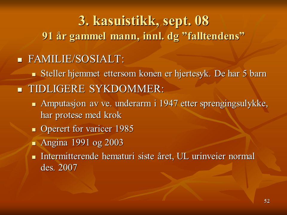 52 3. kasuistikk, sept. 08 91 år gammel mann, innl.