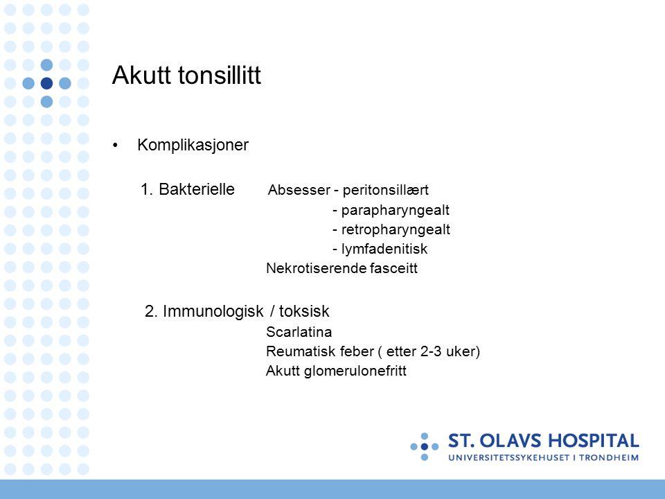 Akutt tonsillitt Komplikasjoner 1.