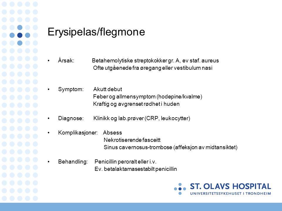 Akutt lymfadenitt (=uspesifikk lymfadenitt) Årsak: bakterier / virus Primærfokus: øvre jugulære = i munnhule og svelg submandibulære = i munnhule og tenner Komplikasjoner : absess luftveisinfeksjon