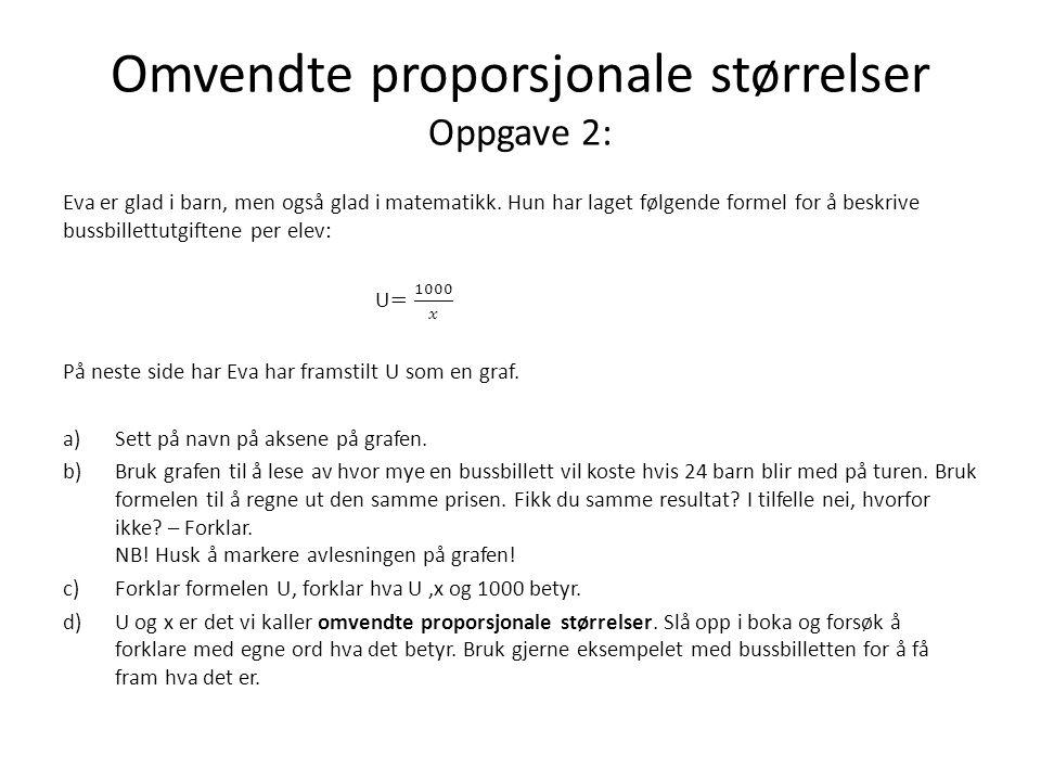 Omvendte proporsjonale størrelser Oppgave 2: