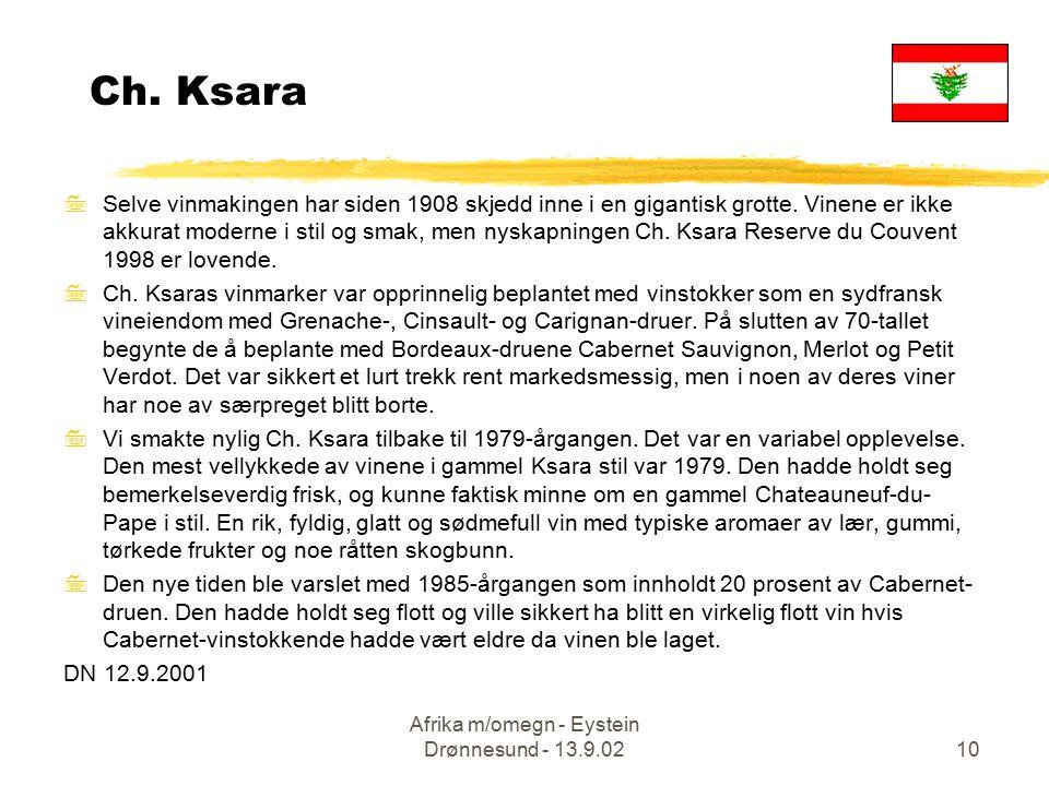 Afrika m/omegn - Eystein Drønnesund - 13.9.0210 Ch. Ksara 7Selve vinmakingen har siden 1908 skjedd inne i en gigantisk grotte. Vinene er ikke akkurat