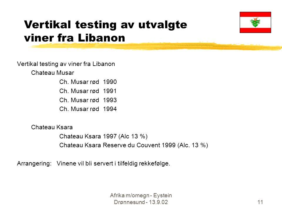 Afrika m/omegn - Eystein Drønnesund - 13.9.0211 Vertikal testing av utvalgte viner fra Libanon Vertikal testing av viner fra Libanon Chateau Musar Ch.