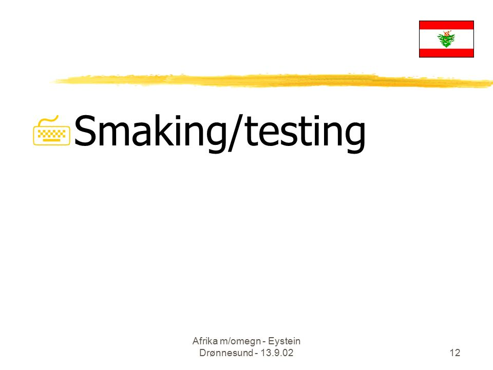 Afrika m/omegn - Eystein Drønnesund - 13.9.0212 7Smaking/testing