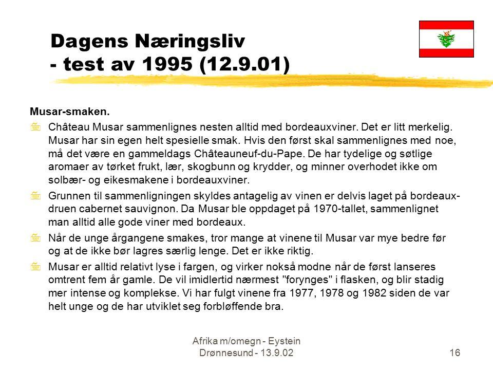 Afrika m/omegn - Eystein Drønnesund - 13.9.0216 Musar-smaken. 7Château Musar sammenlignes nesten alltid med bordeauxviner. Det er litt merkelig. Musar