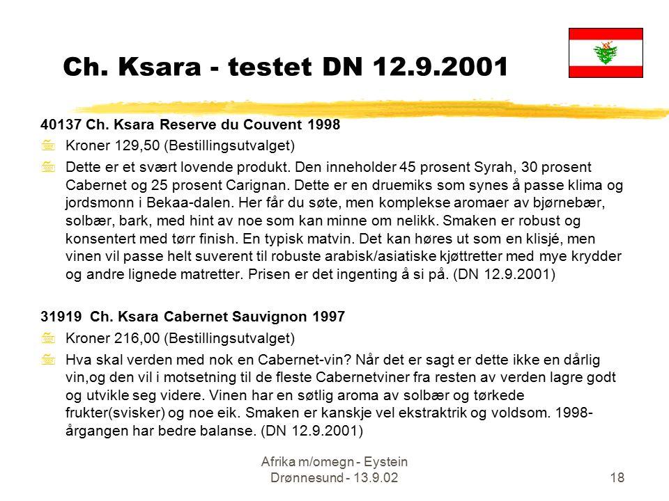 Afrika m/omegn - Eystein Drønnesund - 13.9.0218 40137 Ch. Ksara Reserve du Couvent 1998 7Kroner 129,50 (Bestillingsutvalget) 7Dette er et svært lovend