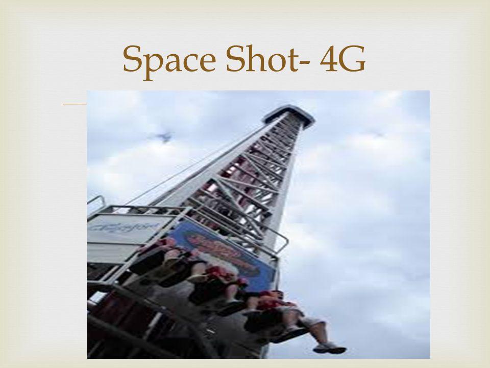  Space Shot- 4G