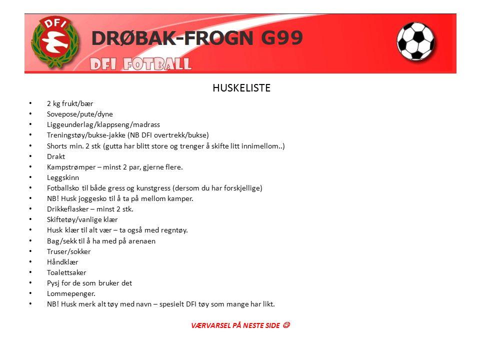 2 kg frukt/bær Sovepose/pute/dyne Liggeunderlag/klappseng/madrass Treningstøy/bukse-jakke (NB DFI overtrekk/bukse) Shorts min.