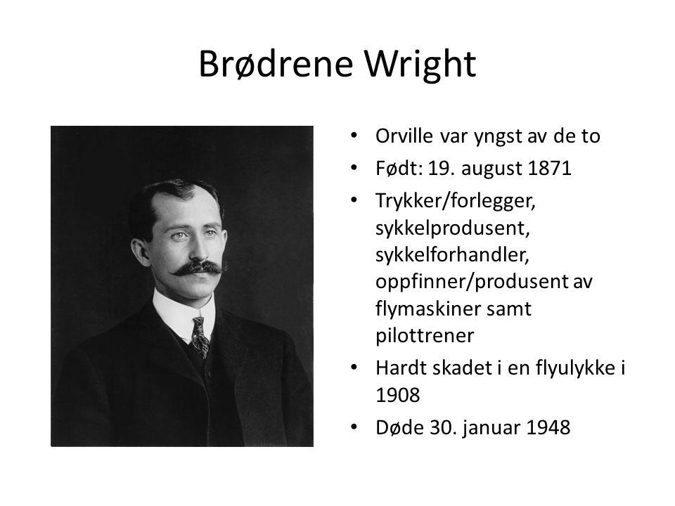 Brødrene Wright Orville var yngst av de to Født: 19.