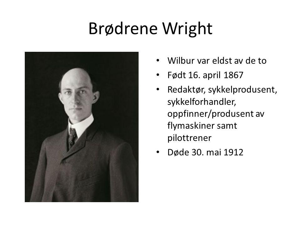 Brødrene Wright Wilbur var eldst av de to Født 16.