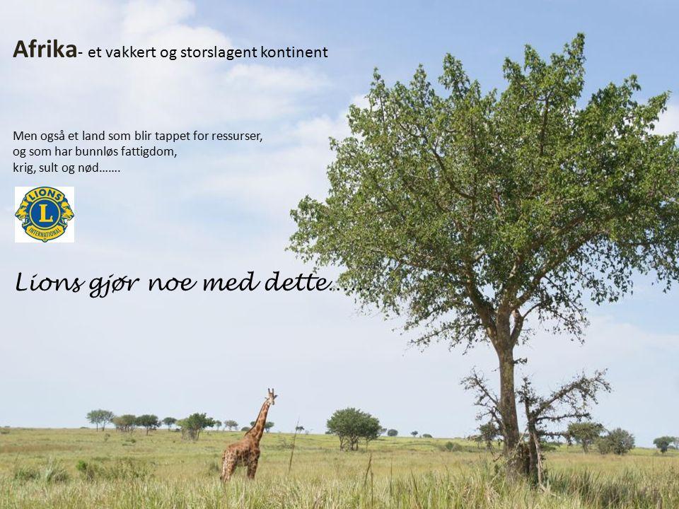 Afrika - et kontinent Et fantastisk kontinent med store naturressurser, mange mennesker, mange muligheter…..
