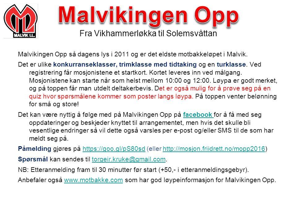Malvikingen Opp så dagens lys i 2011 og er det eldste motbakkeløpet i Malvik.