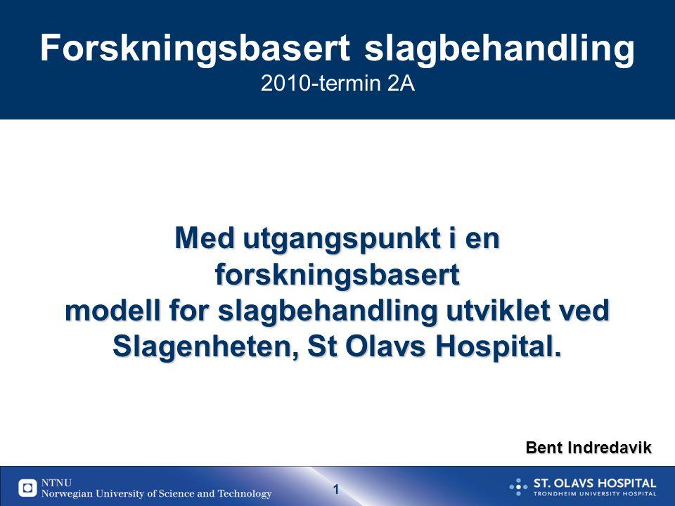 61 Elementer i slagbehanding Diagnostikk/utredning Tidlig mobiliseringForhindre komplikasjoner Monitorering Simultant