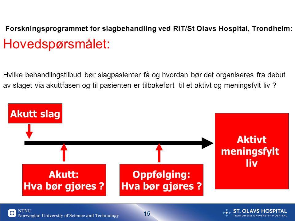 14 WHO Region Europa: Moderne Slagbehandling skal bygge på Evidence Based Medicine. (Forskningsbasert kunnskap) WHO Helsingborg Deklarasjon 1995 og 2006