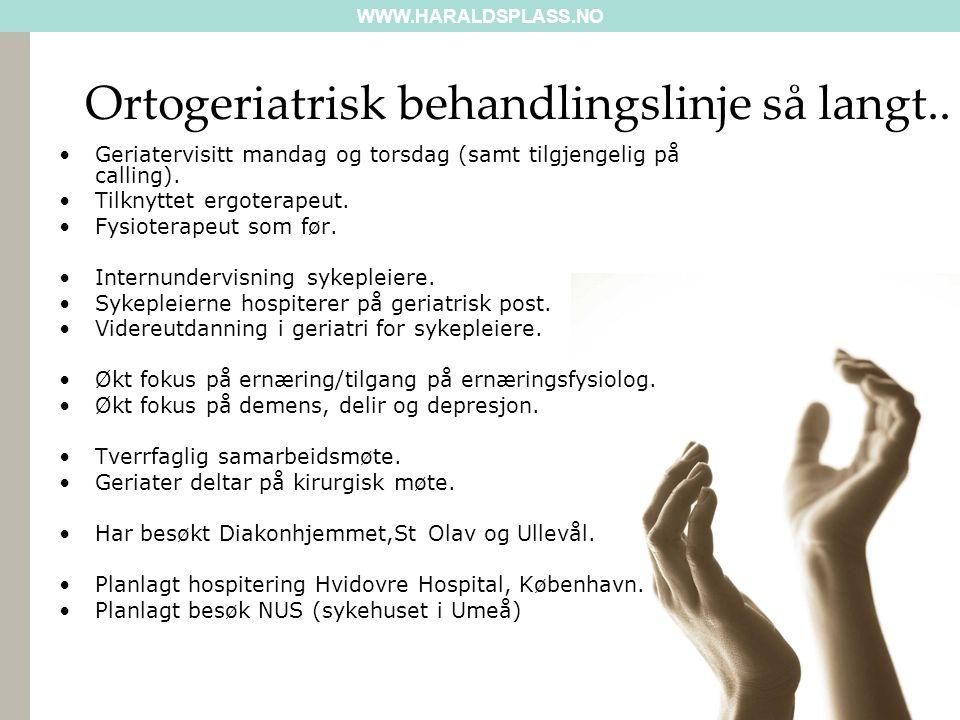 WWW.HARALDSPLASS.NO Ortogeriatrisk behandlingslinje så langt..