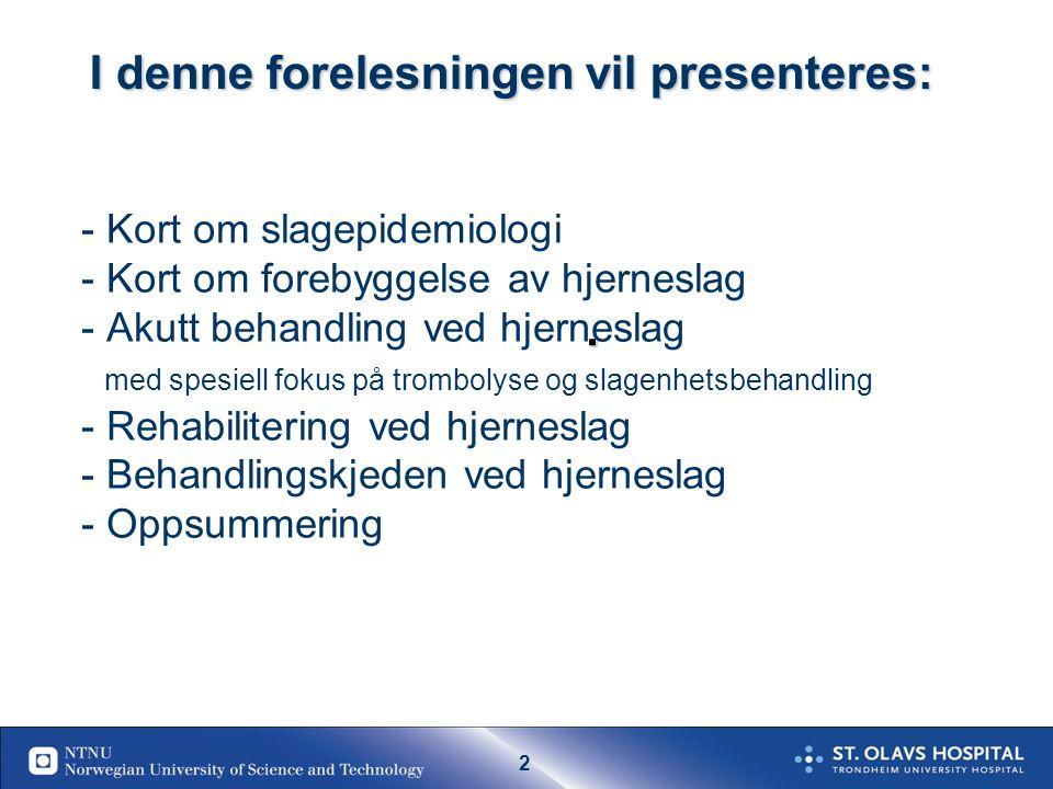 62 19.09.2016  62 Behandlingstilbud som bidrar til selvhjulpenhet etter slag i Norge (antall pasienter med slag som blir selvhjulpen pga helsetjenesten per år) Forskningsbasert kunnskap applisert på en norsk befolkning Ref: Hankey 2006, Warlow 2008 Langhorne 2009, Cochrane reviews 100 % 35% 10% 10% 80% 70 % 80% 5% Alle TIA 15% 80% 40% Lite forskning Andel tilbudt resp.