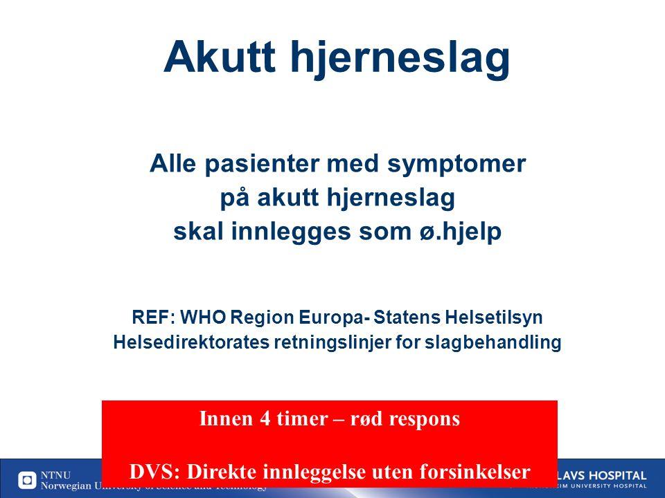33 FASE 1: Prehospital fase Akutte slagsymptomer