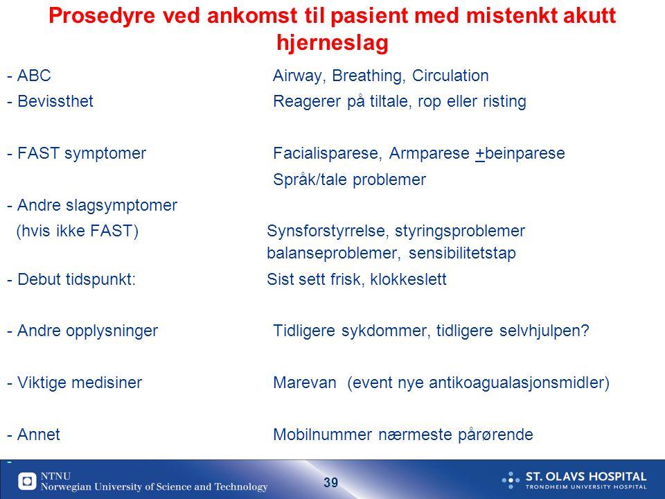 38 Fagnettverk for Hjerneslag Midt -Norge.