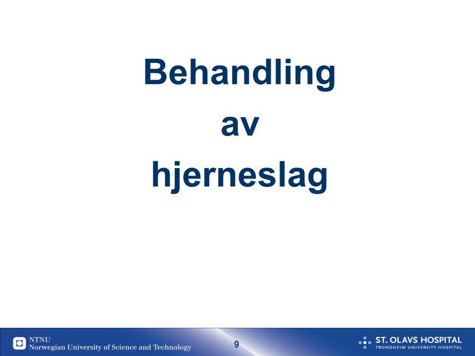 8 Hvem får hjerneslag i Norge ( 2014) ?