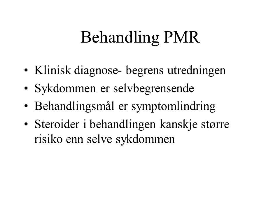 Behandling PMR Klinisk diagnose- begrens utredningen Sykdommen er selvbegrensende Behandlingsmål er symptomlindring Steroider i behandlingen kanskje større risiko enn selve sykdommen