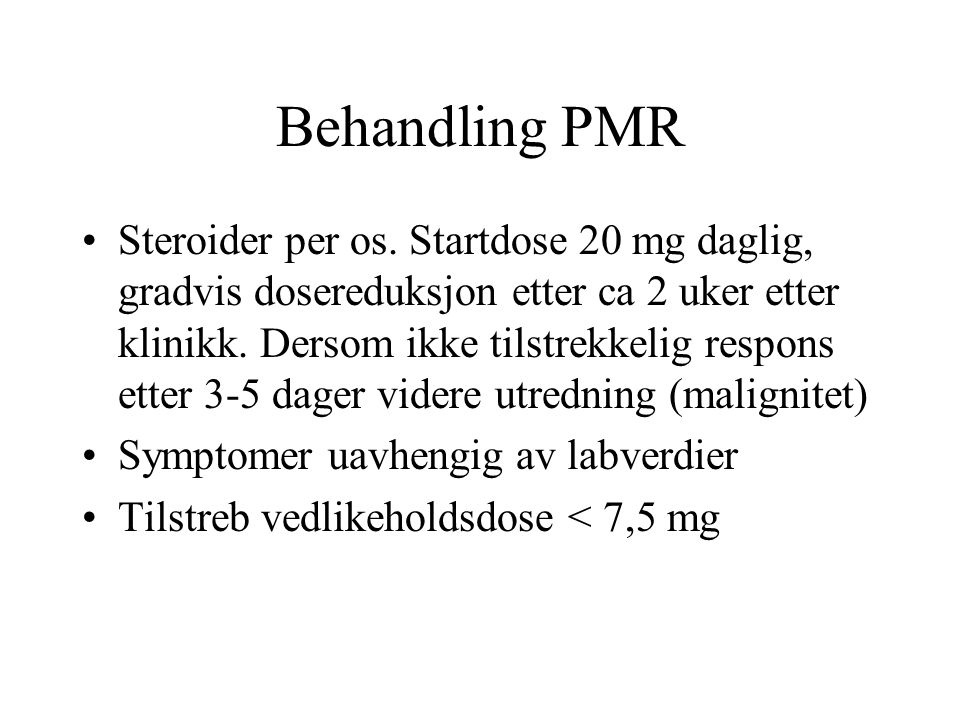 Behandling PMR Steroider per os.