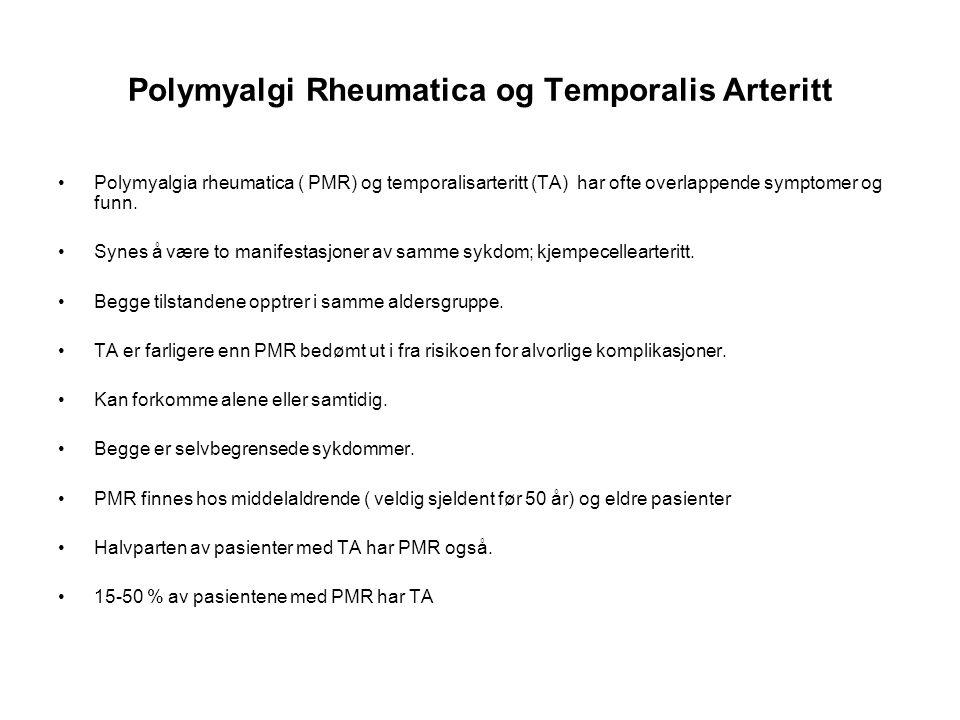 Polymyalgi Rheumatica og Temporalis Arteritt Polymyalgia rheumatica ( PMR) og temporalisarteritt (TA) har ofte overlappende symptomer og funn. Synes å