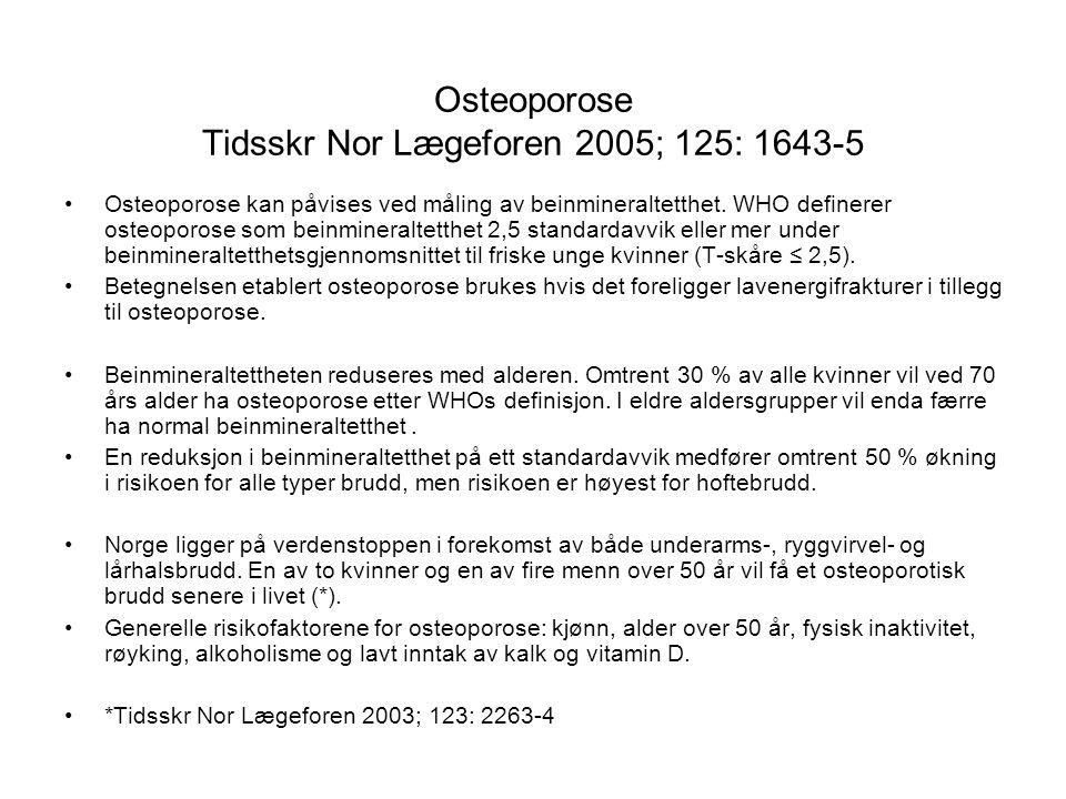 Osteoporose Tidsskr Nor Lægeforen 2005; 125: 1643-5 Osteoporose kan påvises ved måling av beinmineraltetthet. WHO definerer osteoporose som beinminera
