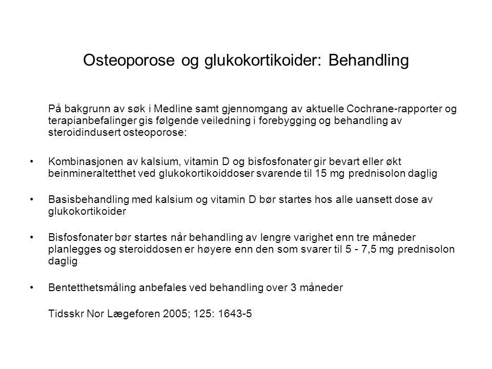 Osteoporose og glukokortikoider: Behandling På bakgrunn av søk i Medline samt gjennomgang av aktuelle Cochrane-rapporter og terapianbefalinger gis føl