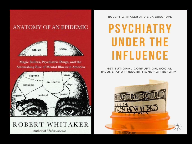 Robert Whitaker 2010 Journalist Dobling av psykiske lidelse Økning i bruk av psykofarmaka 20%