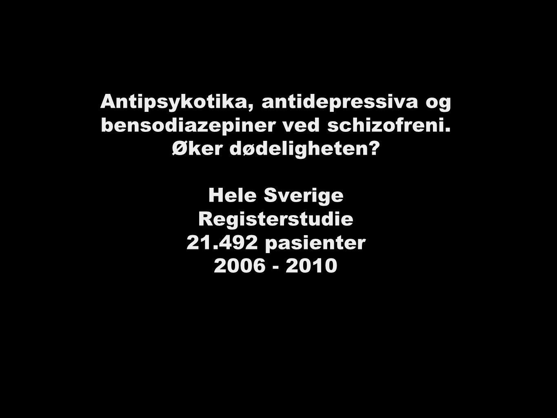 Antipsykotika, antidepressiva og bensodiazepiner ved schizofreni.