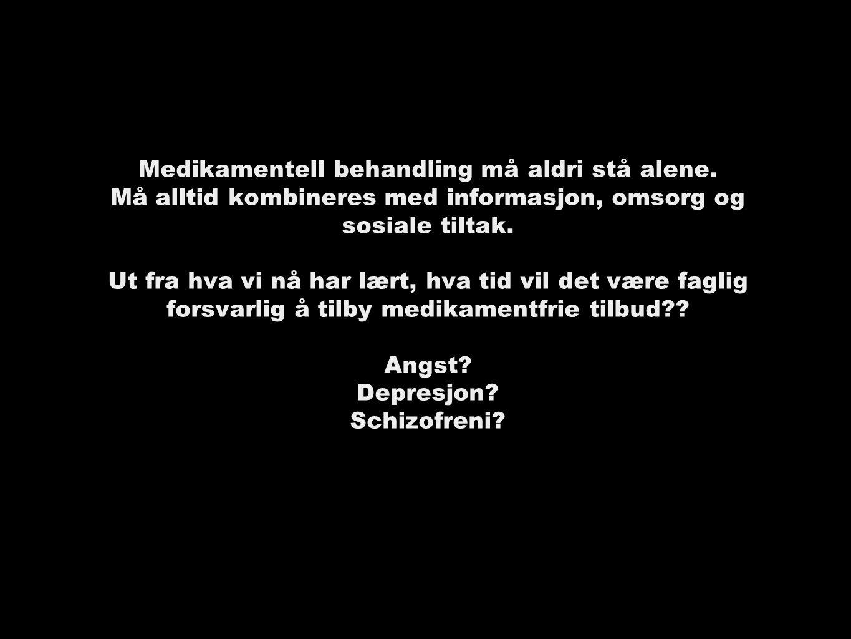 Medikamentell behandling må aldri stå alene.