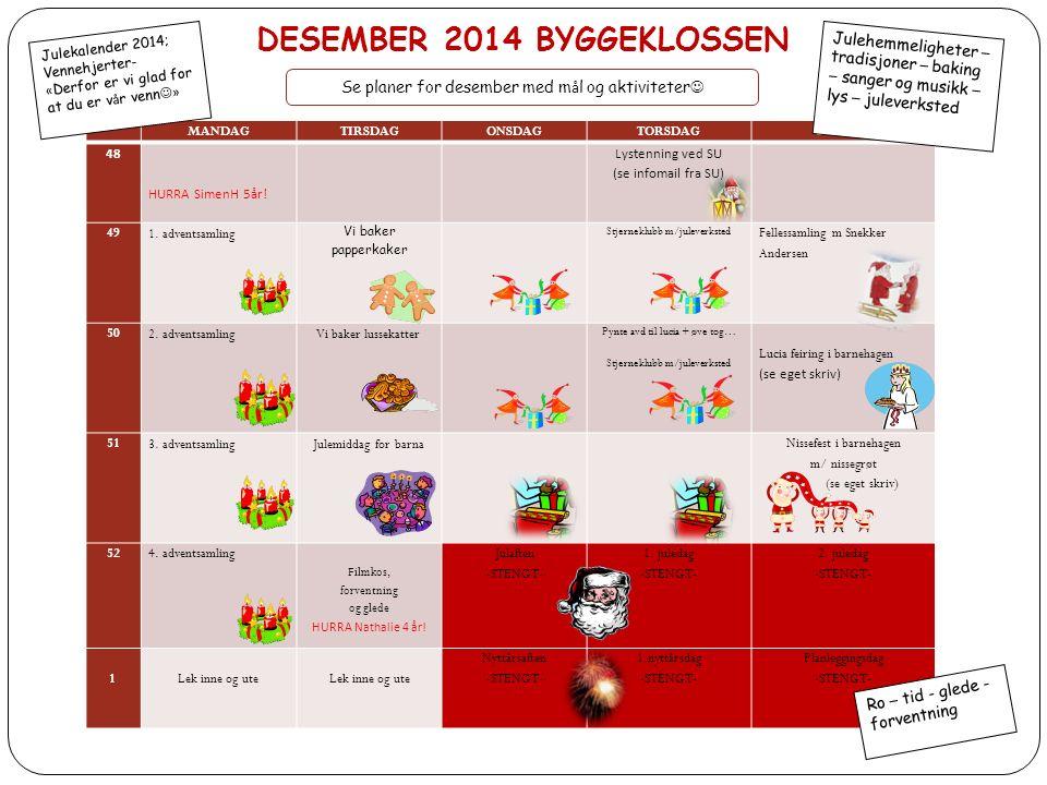 Som dere ser på kalenderen er det en del aktiviteter som skjer i desember.