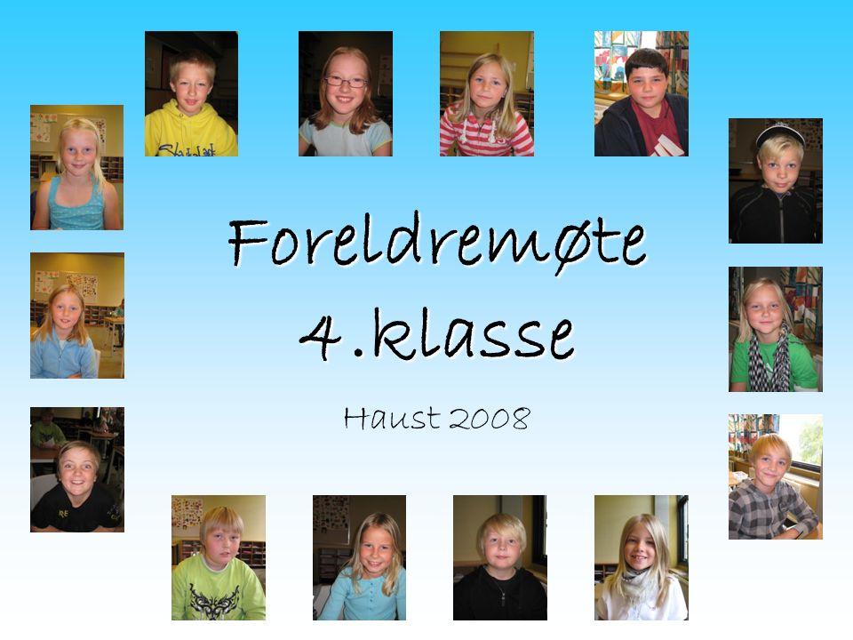 Foreldremøte 4.klasse Foreldremøte 4.klasse Haust 2008