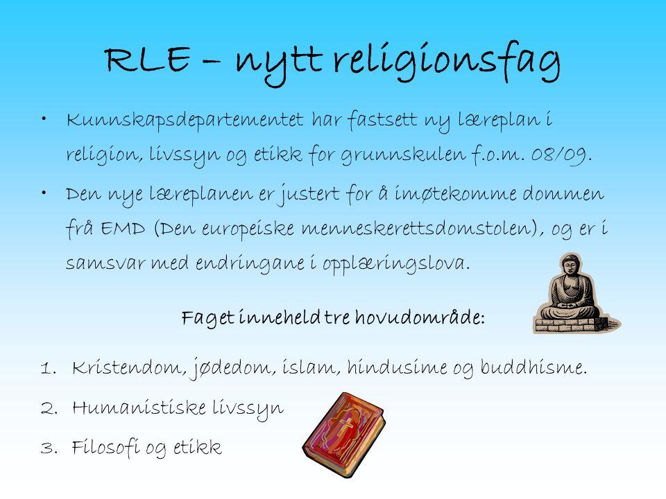 RLE – nytt religionsfag Kunnskapsdepartementet har fastsett ny læreplan i religion, livssyn og etikk for grunnskulen f.o.m.