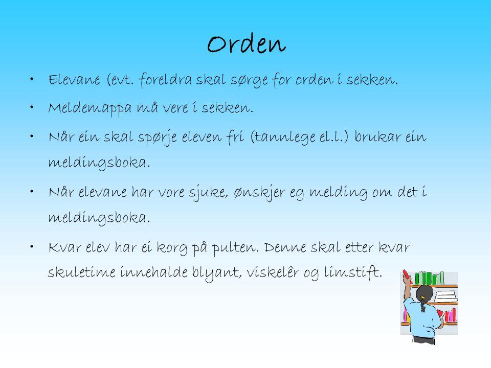Orden Elevane (evt. foreldra skal sørge for orden i sekken.
