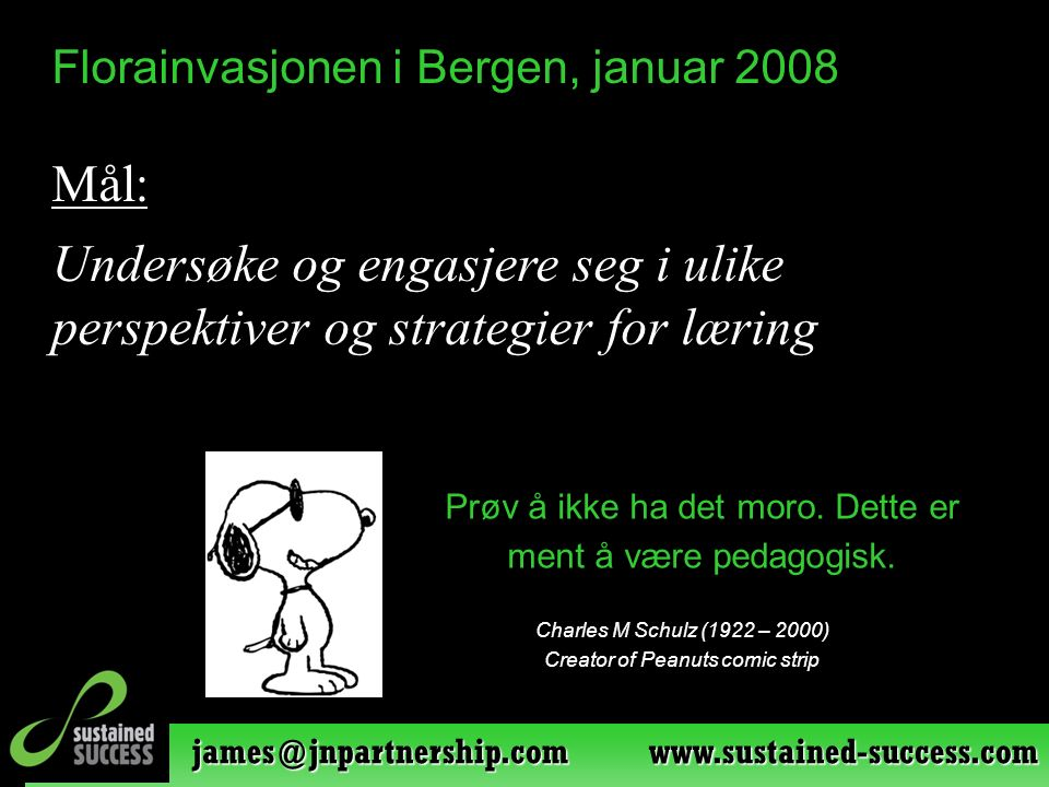 james@jnpartnership.com www.sustained-success.com Prøv å ikke ha det moro.