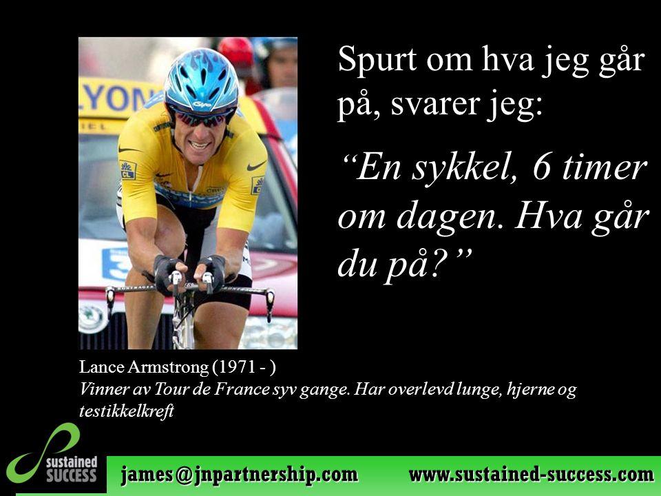 """Spurt om hva jeg går på, svarer jeg: """" En sykkel, 6 timer om dagen. Hva går du på?"""" Lance Armstrong (1971 - ) Vinner av Tour de France syv gange. Har"""