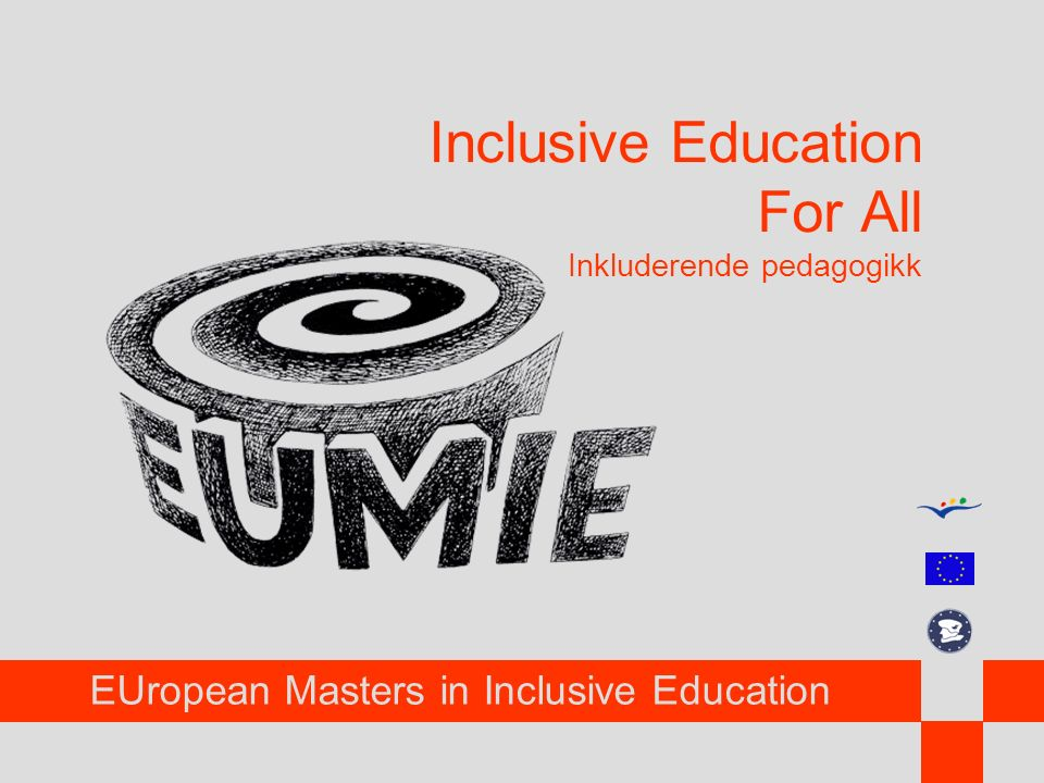 EUropean Masters in Inclusive Education Inclusive Education For All Inkluderende pedagogikk