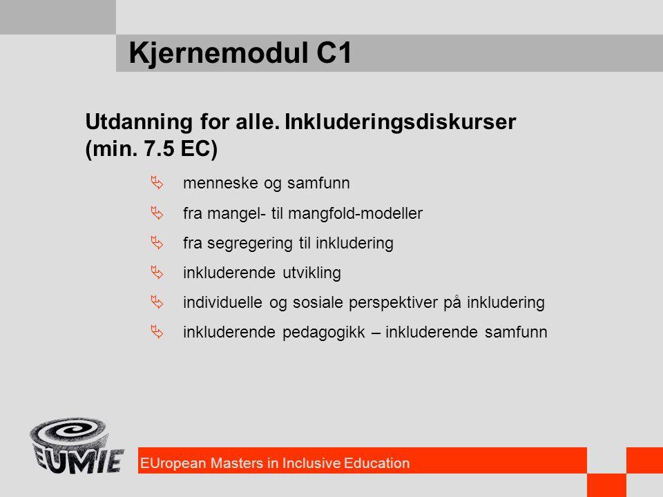 EUropean Masters in Inclusive Education Kjernemodul C1 Utdanning for alle. Inkluderingsdiskurser (min. 7.5 EC)  menneske og samfunn  fra mangel- til