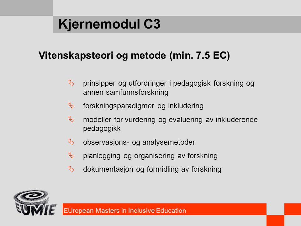 EUropean Masters in Inclusive Education Kjernemodul C3 Vitenskapsteori og metode (min. 7.5 EC)  prinsipper og utfordringer i pedagogisk forskning og
