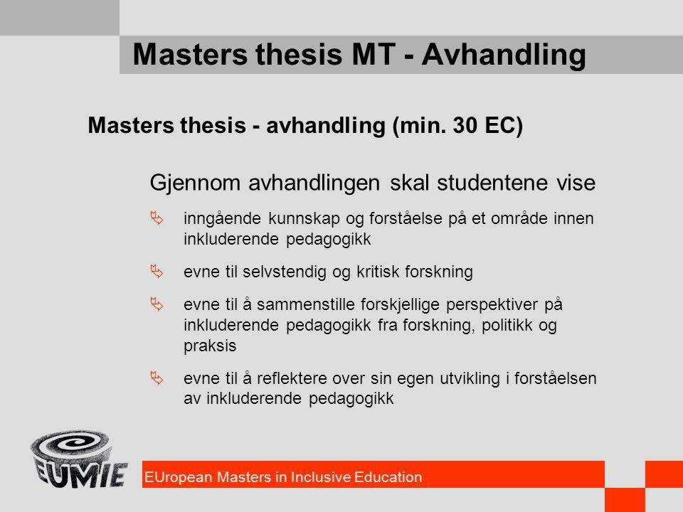 EUropean Masters in Inclusive Education Masters thesis MT - Avhandling Masters thesis - avhandling (min. 30 EC) Gjennom avhandlingen skal studentene v