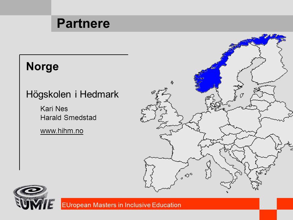 EUropean Masters in Inclusive Education Partnere Norge Högskolen i Hedmark Kari Nes Harald Smedstad www.hihm.no