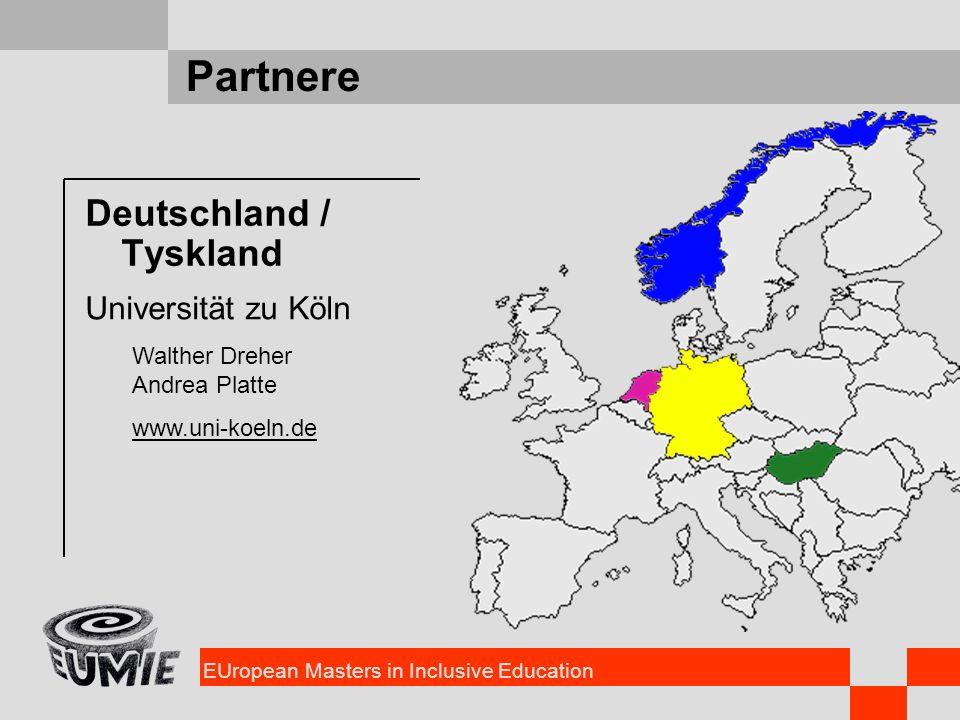 EUropean Masters in Inclusive Education Partnere Deutschland / Tyskland Universität zu Köln Walther Dreher Andrea Platte www.uni-koeln.de